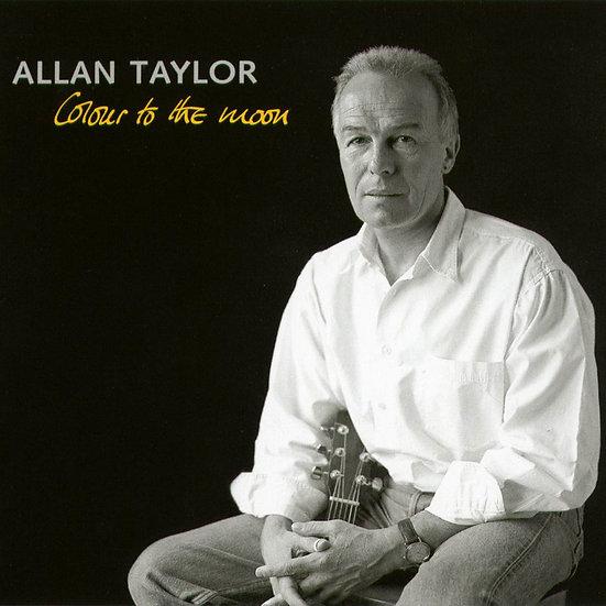 亞倫.泰勒:月亮的顏色 Allan Taylor: Colour To The Moon (CD) 【Stockfisch】