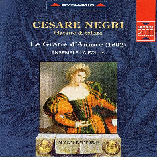 愛之讚歌 Cesare Negri: Le Gratie d'amore (CD)【Dynamic】