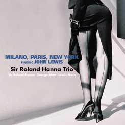 羅蘭.漢納爵士三重奏:尋找米蘭、巴黎、紐約約翰.路易斯 (CD) 【Venus】