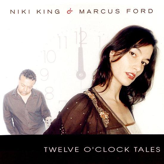 妮琪金與馬可仕福特:十二點鐘的故事 Niki King & Marcus Ford: Twelve O' Clock Tales (CD) 【Master】