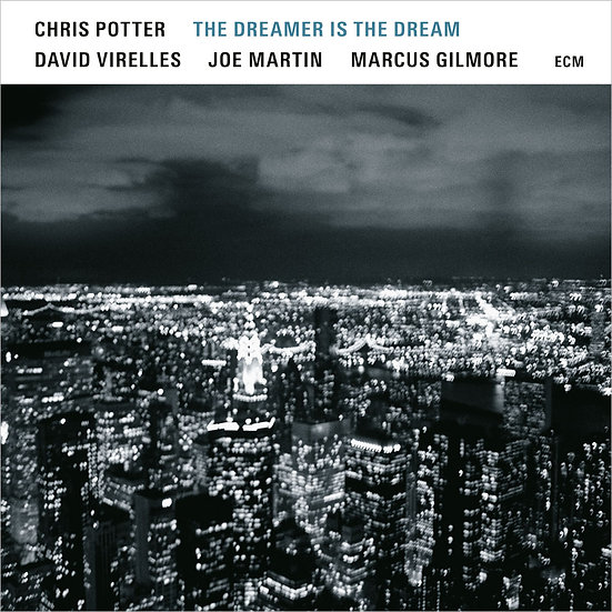 克里斯.波特:夢者如夢 Chris Potter: The Dreamer Is The Dream (CD) 【ECM】