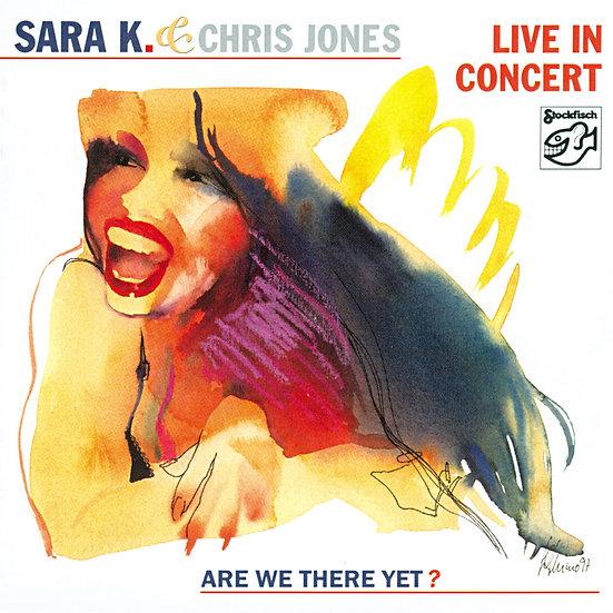 莎拉K.&克利斯瓊斯:演唱會現場實況 Sara K. & Chris Jones: Live In Concert (CD) 【Stockfisch】