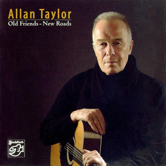 亞倫.泰勒:老友.新途 Allan Taylor: Old Friends-New Roads (CD) 【Stockfisch】