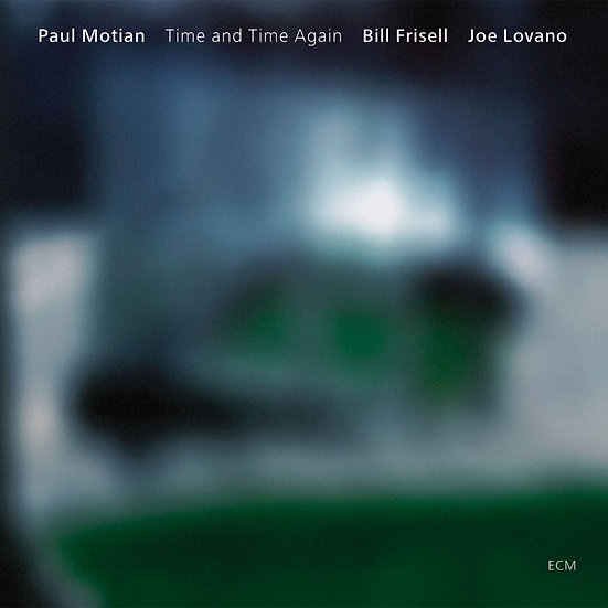 保羅.莫頓三重奏 Paul Motian Trio: Time and Time Again (CD) 【ECM】
