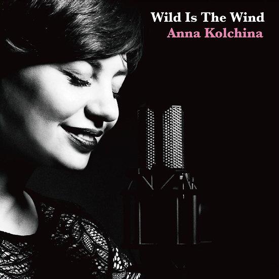 安娜.科奇娜:狂野的風 Anna Kolchina: Wild Is The Wind (Vinyl LP) 【Venus】