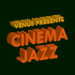 Cinema Jazz (2CD) 【Venus】