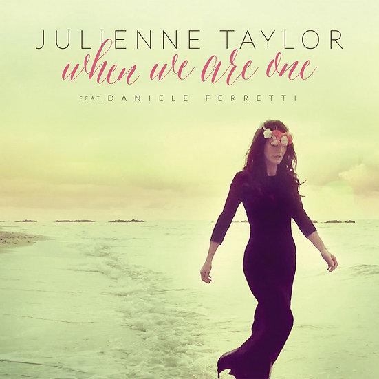 茱麗安妮.泰勒:真情相伴 Julienne Taylor: When We Are One (CD) 【Evosound】