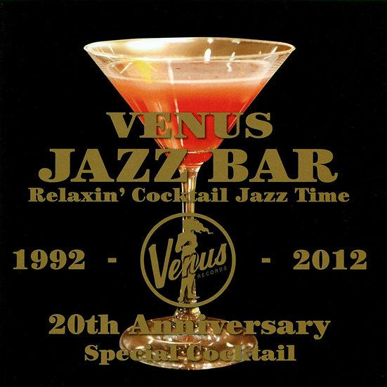 維納斯酒吧《雞尾酒時光》 Venus Jazz Bar ~ Relaxin' Cocktail Jazz Time (2CD) 【Venus】