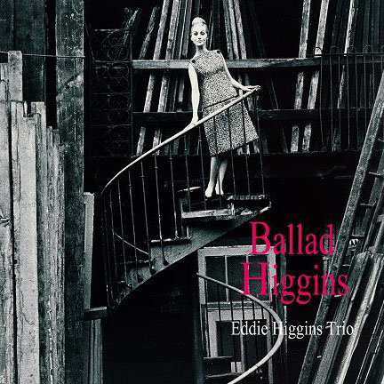 艾迪.希金斯三重奏:名曲精選 Eddie Higgins Trio: Ballad Higgins (CD) 【Venus】