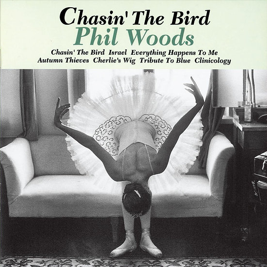 菲爾.伍茲:追鳥 Phil Woods: Chasin' The Bird (CD) 【Venus】