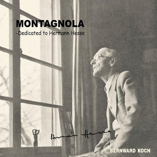 柏爾瓦.柯奇:蒙塔娜拉~向文豪赫曼.赫塞致敬 Bernward Koch: Montagnola~Dedicated to Hermann Hesse (CD)