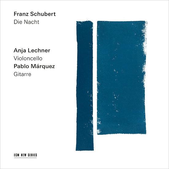 舒伯特:夜色|大提琴:安雅.萊希納/吉他:帕布羅.馬奎茲 Franz Schubert: Die Nacht (CD) 【ECM】