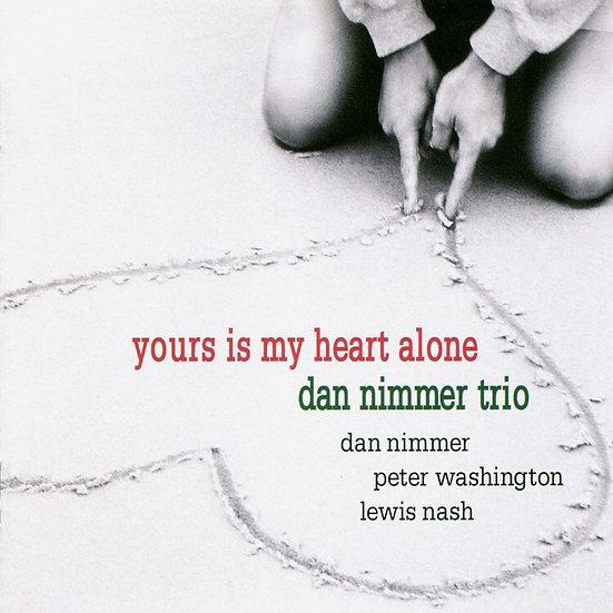 丹.尼默三重奏:你是我心裡的唯一 Dan Nimmer Trio: Yours Is My Heart (CD) 【Venus】