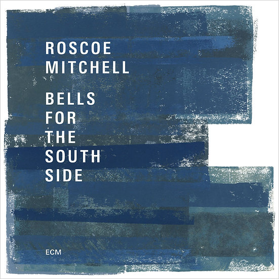 Roscoe Mitchell: Bells For The South Side (2CD) 【ECM】