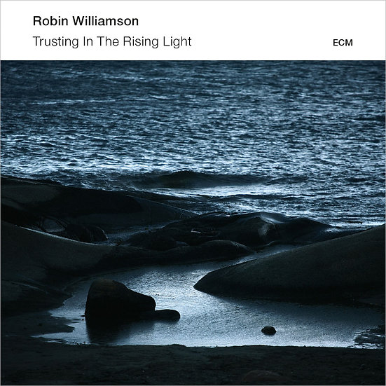 羅賓.威廉姆森:倚靠晨光 Robin Williamson: Trusting In The Rising Light (CD) 【ECM】