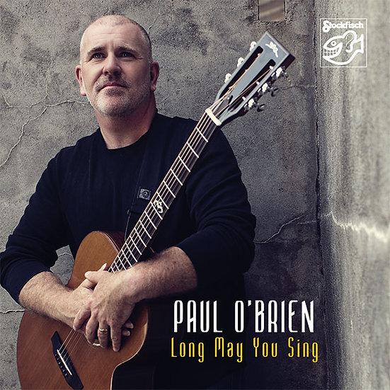 保羅.歐布里恩:戀戀加拿大 Paul O'Brien: Long May You Sing (SACD) 【Stockfisch】