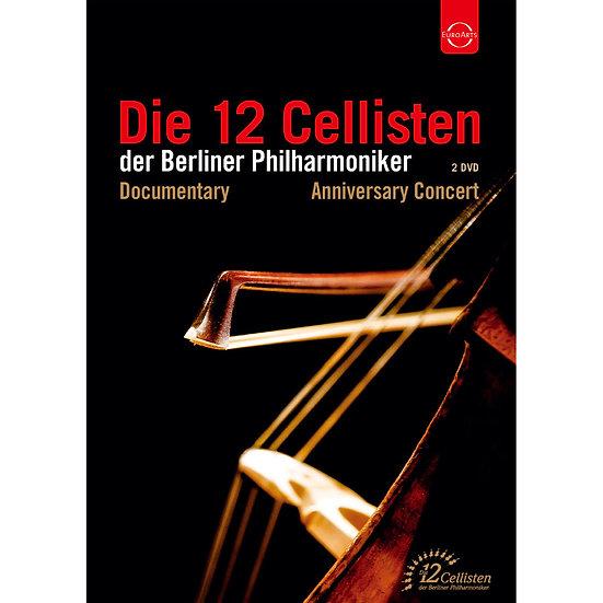柏林愛樂12把大提琴 40週年慶祝音樂會 (2DVD) 【EuroArts】
