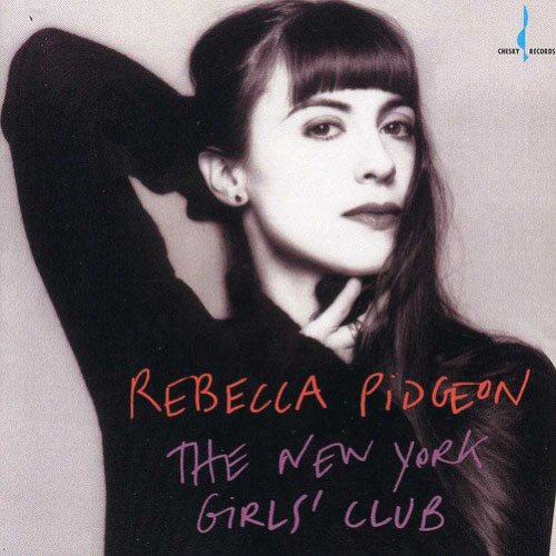 蕾貝卡.碧瑾:紐約女子俱樂部 Rebecca Pidgeon: The New York Girl's Club (CD) 【Chesky】