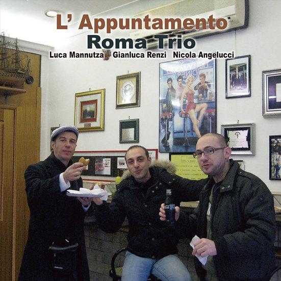 羅馬三重奏:真情相約 Roma Trio: L'Appuntamento (CD) 【Venus】
