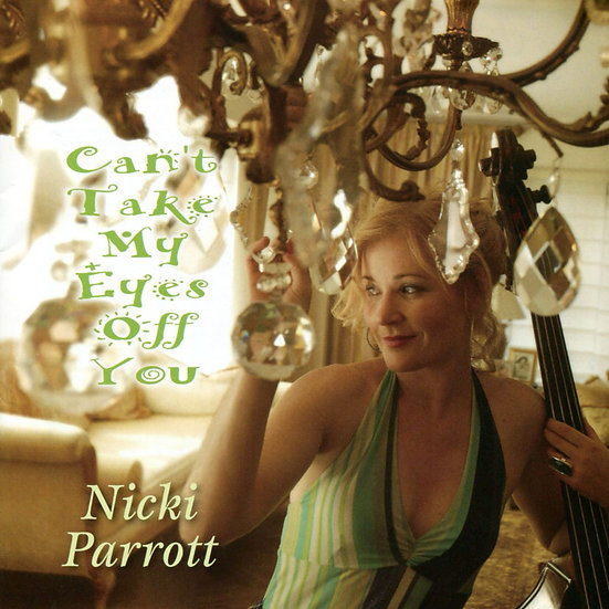 妮基.派洛特:眼光無法離開你 Nicki Parrott: Can't Take My Eyes Off You (CD) 【Venus】