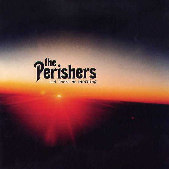 派瑞許樂團:晨光照耀 The Perishers: Let There Be Morning (CD)