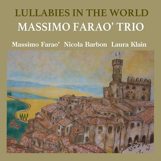 馬斯莫.法羅三重奏:世界搖籃曲 Massimo Farao' Trio: Lullaby In The World (CD) 【Venus】