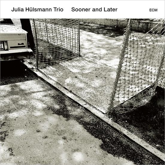 茱莉亞.荷斯曼三重奏 Julia Hülsmann Trio: Sooner and Later (CD) 【ECM】