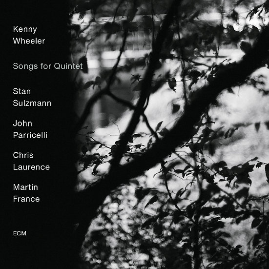 肯尼.惠勒:五重奏之歌 Kenny Wheeler: Songs for Quintet (CD) 【ECM】