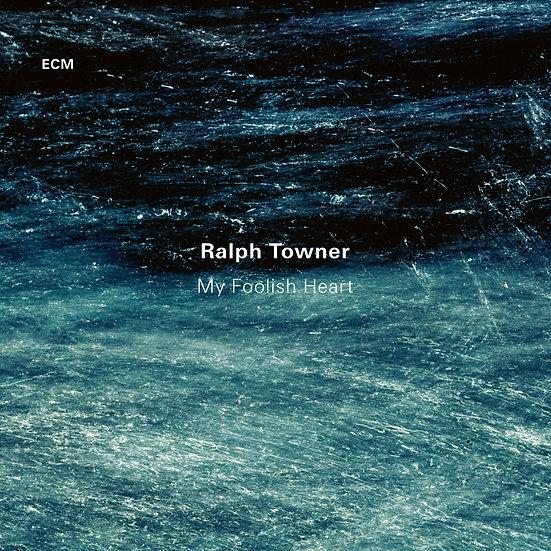 拉爾夫.陶納:我愚蠢的心 Ralph Towner: My Foolish Heart (CD) 【ECM】