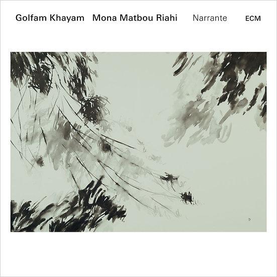Golfam Khayam / Mona Matbou Riahi: Narrante (CD) 【ECM】