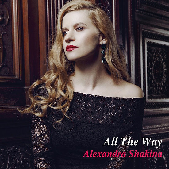 亞歷珊卓.夏姬娜:一路走來 Alexandra Shakina: All The Way (CD) 【Venus】