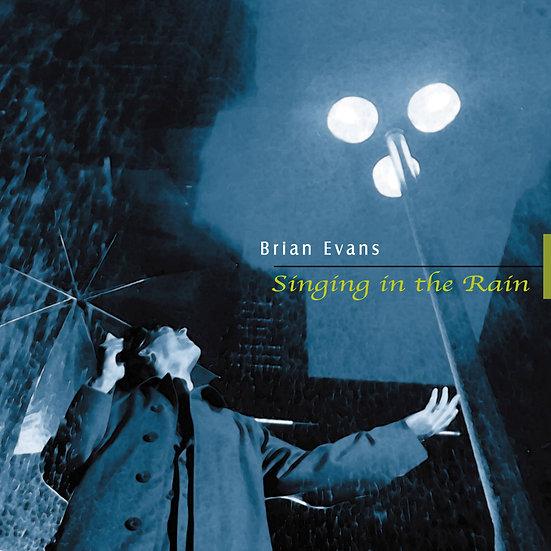 布萊恩.伊凡斯:雨中歡唱 Brian Evans:Singing in the Rain (CD)