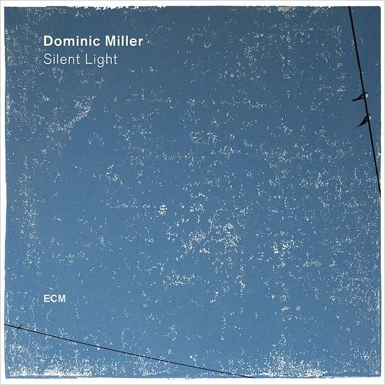 多米尼克.米勒:寂靜之光 Dominic Miller: Silent Light (CD) 【ECM】