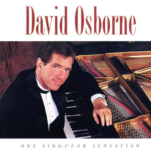 大衛.奧斯朋:一往情深 David Osborne: One Singular Sensation (CD)【North Star】
