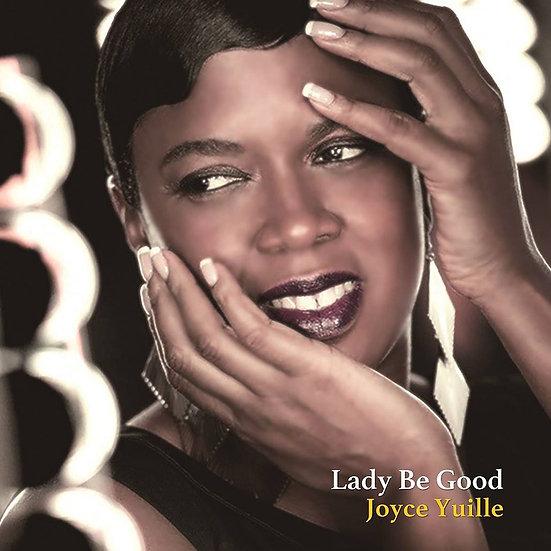 喬伊斯.尤里:端莊淑女 Joyce Yuille: Lady Be Good (CD) 【Venus】
