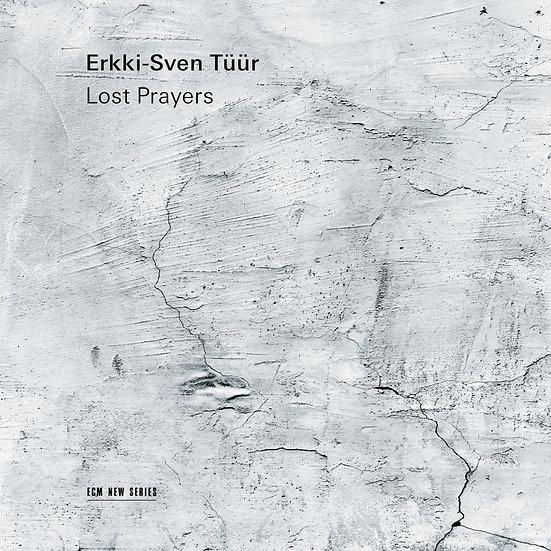 厄克-斯文.圖爾:失落禱告 Erkki-Sven Tüür: Lost Prayers (CD) 【ECM】
