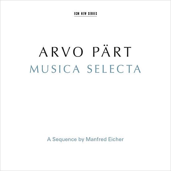 艾赫的帕爾特選輯 Arvo Pärt: Musica Selecta (2CD) 【ECM】