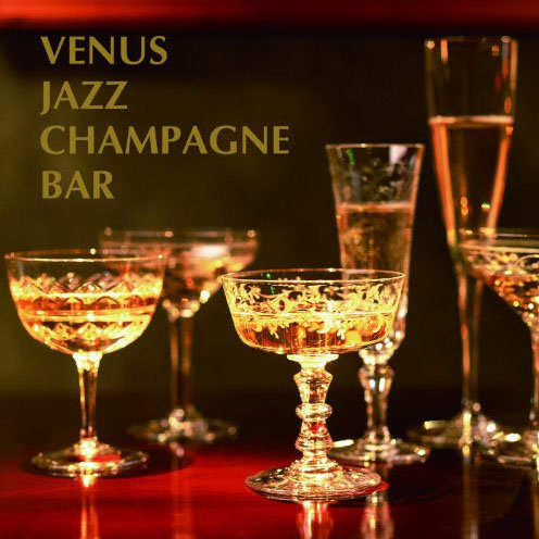Venus Jazz Champagne Bar (2CD) 【Venus】