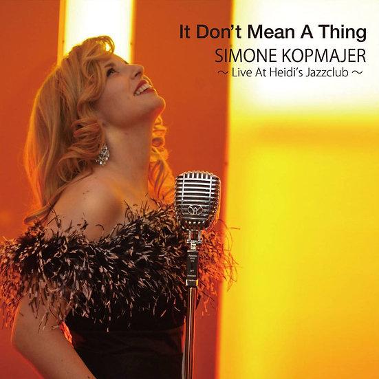 席夢 Simone Kopmajer: It Don't Mean A Thing 〜Live At Heidi's Jazzclub〜 (CD) 【Venus