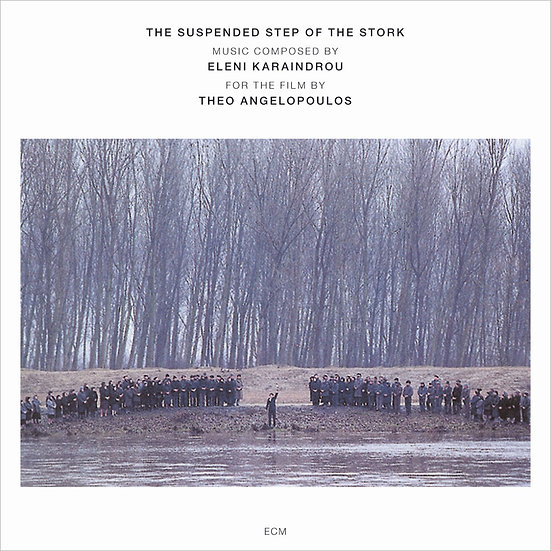 伊蓮妮.卡蘭卓:鸛鳥躑躅 Eleni Karaindrou: The Suspended Step Of The Stork (CD) 【ECM】
