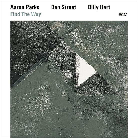 亞倫.帕克斯:發現途徑 Aaron Parks / Ben Street / Billy Hart: Find The Way (CD) 【ECM】