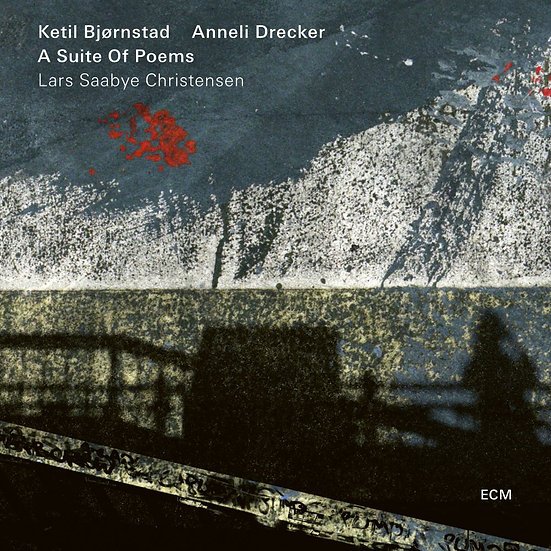 凱特爾.畢卓斯坦:詩歌組曲 Ketil Bjørnstad: A Suite Of Poems (CD) 【ECM】