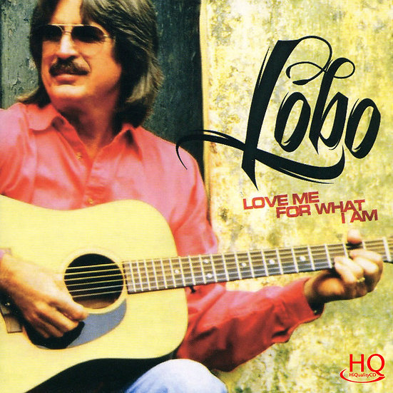 Lobo灰狼羅伯:愛我如本色 Lobo: Love Me For What I Am (HQCD) 【Evosound】