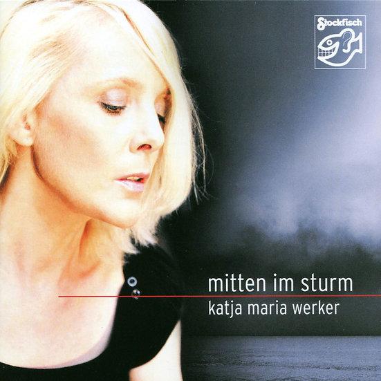 卡提雅.瑪利亞.韋克:暴風眼 Katja Maria Werker: Mitten Im Sturm (CD) 【Stockfisch】