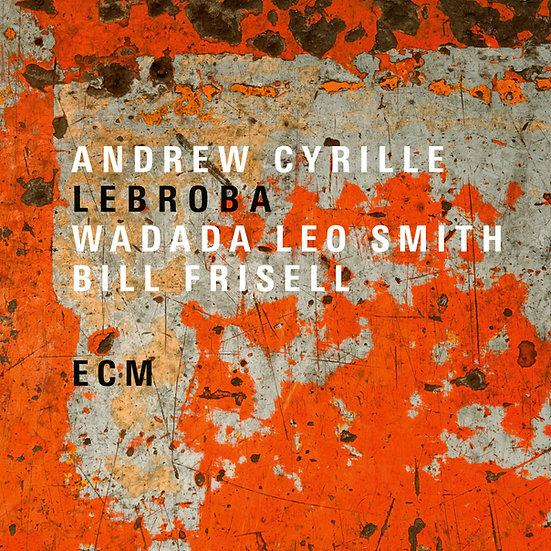 Andrew Cyrille / Wadada Leo Smith / Bill Frisell: Lebroba (CD) 【ECM】