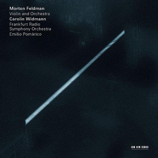 莫頓.費爾德曼:現代提琴交響作 Morton Feldman: Violin and Orchestra (CD) 【ECM】