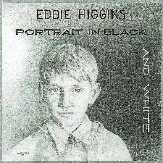 艾迪.希金斯三重奏:黑白肖像 Eddie Higgins Trio: Portrait In Black And White (紙盒版CD) 【Venus】