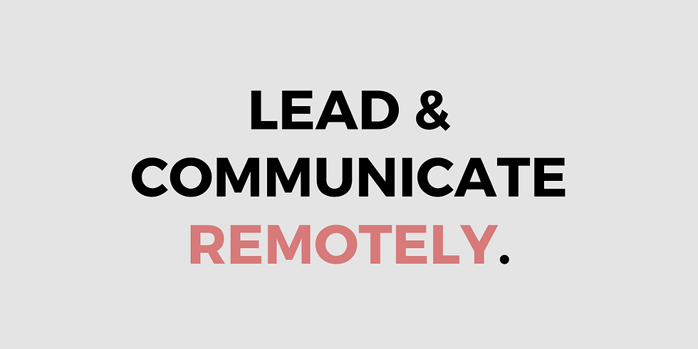 Lead & Communicate Remotely