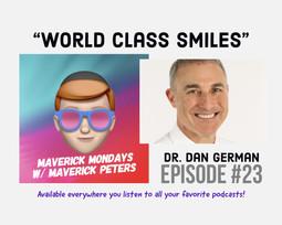 World Class Smiles W/ Dr. Dan German - EP. 23