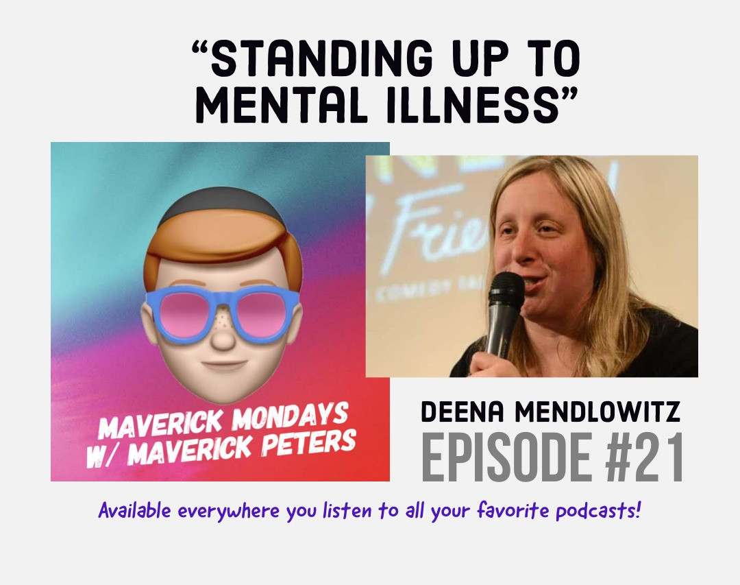 Standing Up To Mental Illness W/ Deena Mendlowitz - EP. 21